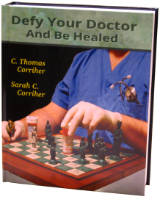 Hardback version of Defy Your Doctor and Be Healed